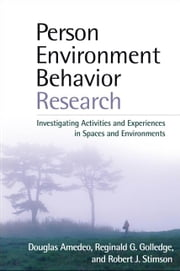 Person-Environment-Behavior Research: Investigating Activities and Experiences in Spaces and Environments ebook by Amedeo, Douglas