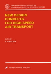 New Design Concepts for High Speed Air Transport ebook by H. Sobieczky