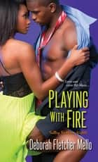 Playing With Fire ebook by Deborah Fletcher Mello