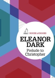 Prelude to Christopher ebook by Eleanor Dark