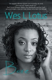 Bare - Poetry & Prose ebook by Wes L Lotus