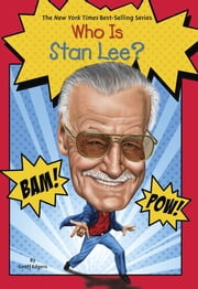 Who Is Stan Lee? ebook by Geoff Edgers,John Hinderliter,Nancy Harrison