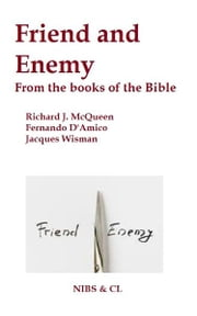 Friend and Enemy: From the books of the Bible ebook by Richard J. McQueen