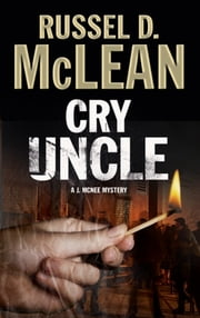 Cry Uncle - A J. McNee private investigator mystery set in Scotland ebook by Russel D. McLean