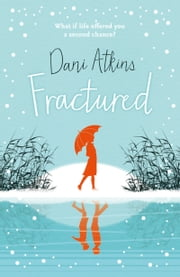 Fractured ebook by Dani Atkins
