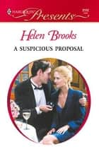 A Suspicious Proposal ebook by Helen Brooks