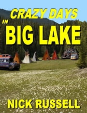 Crazy Days In Big Lake - Big Lake, #3 ebook by Nick Russell