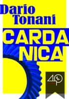 Cardanica ebook by Dario Tonani