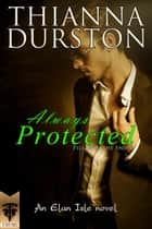 Always Protected: Pillar in the Snow ebook by Thianna Durston