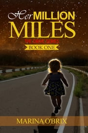 """Her Million Miles: The Drive Series; Book One"" ebook by Marina O'Brix"