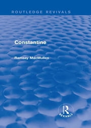 Constantine (Routledge Revivals) ebook by Ramsay MacMullen