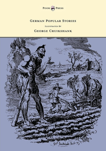 German Popular Stories - With Illustrations After the Original Designs of George Cruikshank. ebook by Edgar Taylor