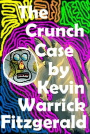 The Crunch Case ebook by Kevin  Warrick Fitzgerald