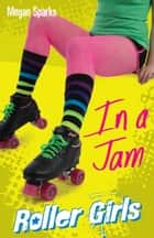In A Jam ebook by Megan Sparks
