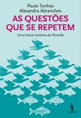 As Questões Que Se Repetem ebook by Alexandra; Tunhas Abranches