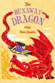 The Runaway Dragon ebook by Kate Coombs