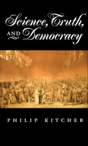 Science Truth and Democracy ebook by Philip Kitcher