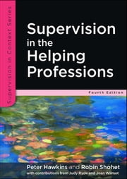 Supervision In The Helping Professions ebook by Peter Hawkins,Robin Shohet