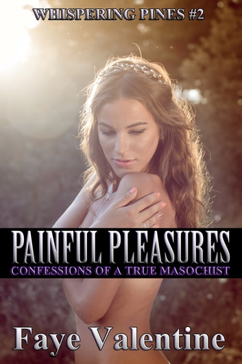 Painful Pleasures ebook by Faye Valentine