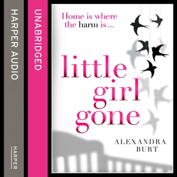 Little Girl Gone audiobook by Alexandra Burt