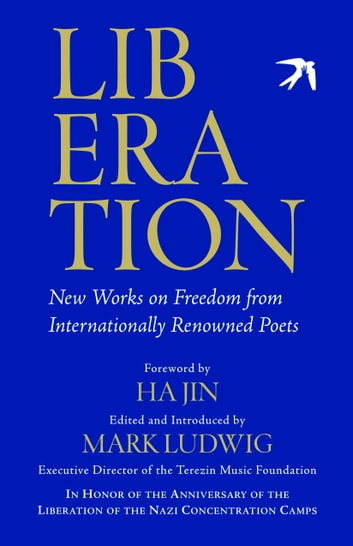 Liberation - New Works on Freedom from Internationally Renowned Poets ebook by Mark Ludwig