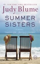 Summer Sisters - A Novel ebook by Judy Blume