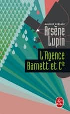 L'Agence Barnett et compagnie ebook by Maurice Leblanc