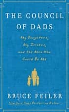 The Council of Dads ebook by Bruce Feiler