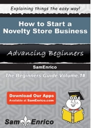 How to Start a Novelty Store Business ebook by Cesar Gonzales,Sam Enrico