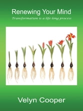 Renewing Your Mind - Transformation is a life long process ebook by Velyn Cooper
