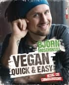 Vegan quick & easy - Über 60 Blitzrezepte ebook by Björn Moschinski