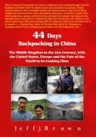 44 Days Backpacking in China ebook by Jeff J. Brown