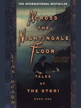 Across the Nightingale Floor - Tales of the Otori Book One ebook by Lian Hearn