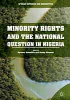 Minority Rights and the National Question in Nigeria ebook by Uyilawa Usuanlele, Bonny Ibhawoh