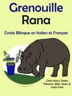 Conte Bilingue en Français et Italien: Grenouille - Rana. Collection apprendre l'italien. ebook by Pedro Paramo