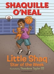 Little Shaq: Star of the Week ebook by Shaquille O'Neal,Theodore Taylor