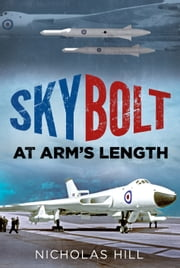 Skybolt - At Arms Length ebook by Nicholas Hill