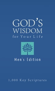 Bible Wisdom for Your Life--Men's Edition - Hundreds of Key Scriptures ebook by Ed Strauss