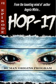 HOP-17 - Human Origins Program ebook by Angela White