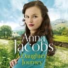 A Daughter's Journey - Birch End Series Book 1 audiobook by Anna Jacobs