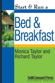 Start & Run a Bed & Breakfast ebook by Monica Taylor,Richard Taylor