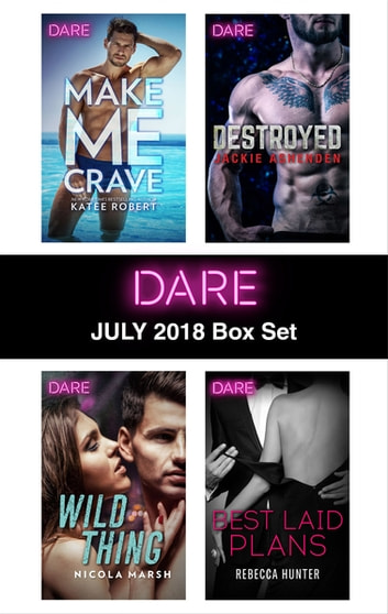 Harlequin Dare July 2018 Box Set ebook by Katee Robert,Nicola Marsh,Jackie Ashenden,Rebecca Hunter