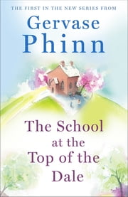 The School at the Top of the Dale ebook by Gervase Phinn