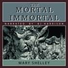 Mortal Immortal, The audiobook by Mary Shelley