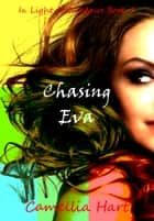 Chasing Eva ebook by Camellia Hart