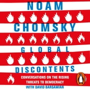 Global Discontents - Conversations on the Rising Threats to Democracy audiobook by Noam Chomsky, David Barsamian