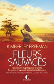 Fleurs sauvages eBook by Gaëlle Rey, Kimberley Freeman