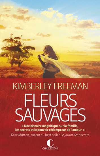 Fleurs sauvages eBook by Kimberley Freeman
