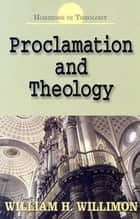 Proclamation and Theology ebook by William H. Willimon