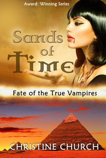 Sands of Time: Extended Edition - Fate of the True Vampires, #1 ebook by Christine Church